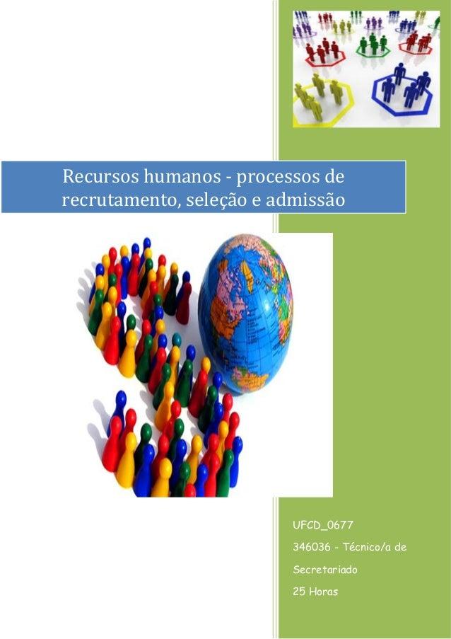 UFCD_0677  346036 - Técnico/a de Secretariado  25 Horas  50 horas  Recursos humanos - processos de recrutamento, seleção e...