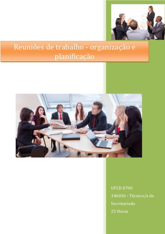 UFCD 0700  346036 - Técnico/a de Secretariado  25 Horas  Reuniões de trabalho - organização e planificação