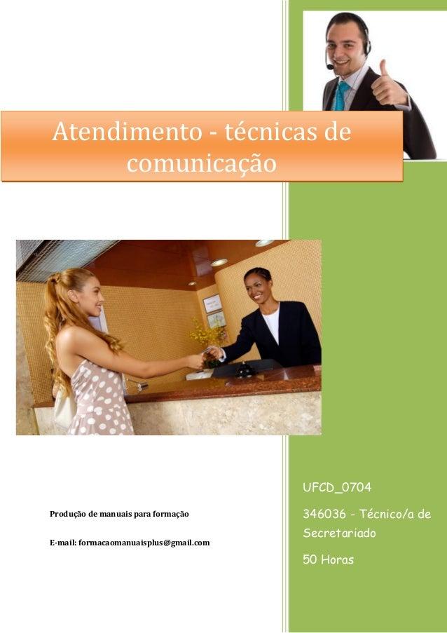 UFCD_0704 346036 - Técnico/a de Secretariado 50 Horas Produção de manuais para formação E-mail: formacaomanuaisplus@gmail....
