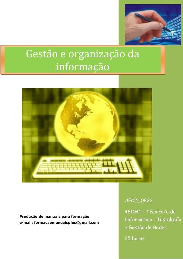 UFCD_0822  481041 - Técnico/a de Informática - Instalação e Gestão de Redes  25 horas  Produção de manuais para formação  ...