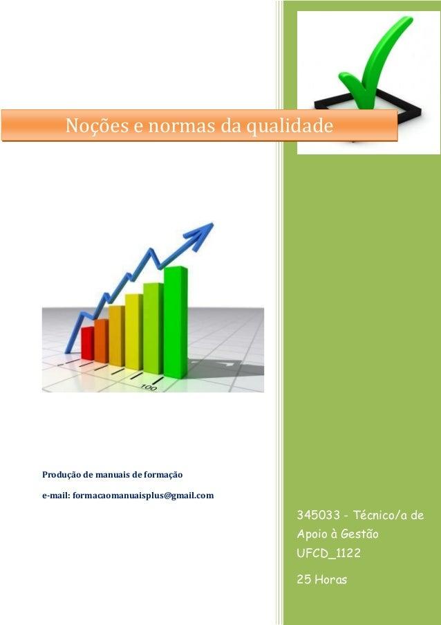 345033 - Técnico/a de Apoio à Gestão UFCD_1122 25 Horas Produção de manuais de formação e-mail: formacaomanuaisplus@gmail....