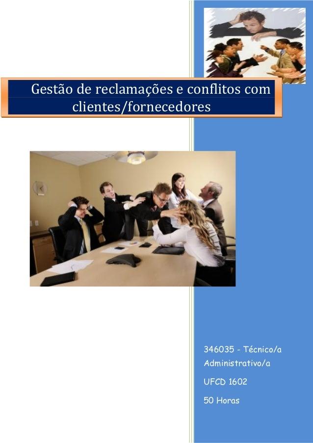346035 - Técnico/a Administrativo/a  UFCD 1602  50 Horas  Gestão de reclamações e conflitos com clientes/fornecedores