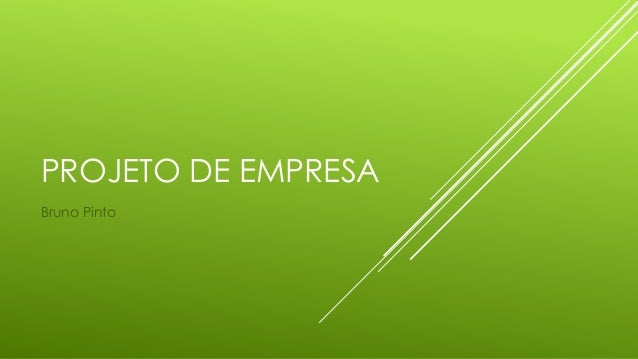 PROJETO DE EMPRESA Bruno Pinto
