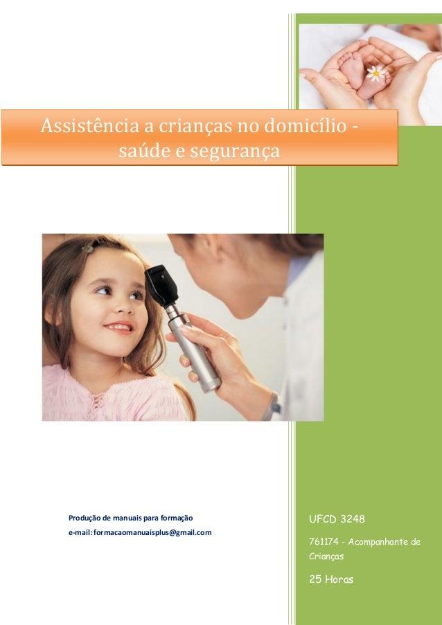 UFCD 3248 761174 - Acompanhante de Crianças 25 Horas Produção de manuais para formação e-mail: formacaomanuaisplus@gmail.c...