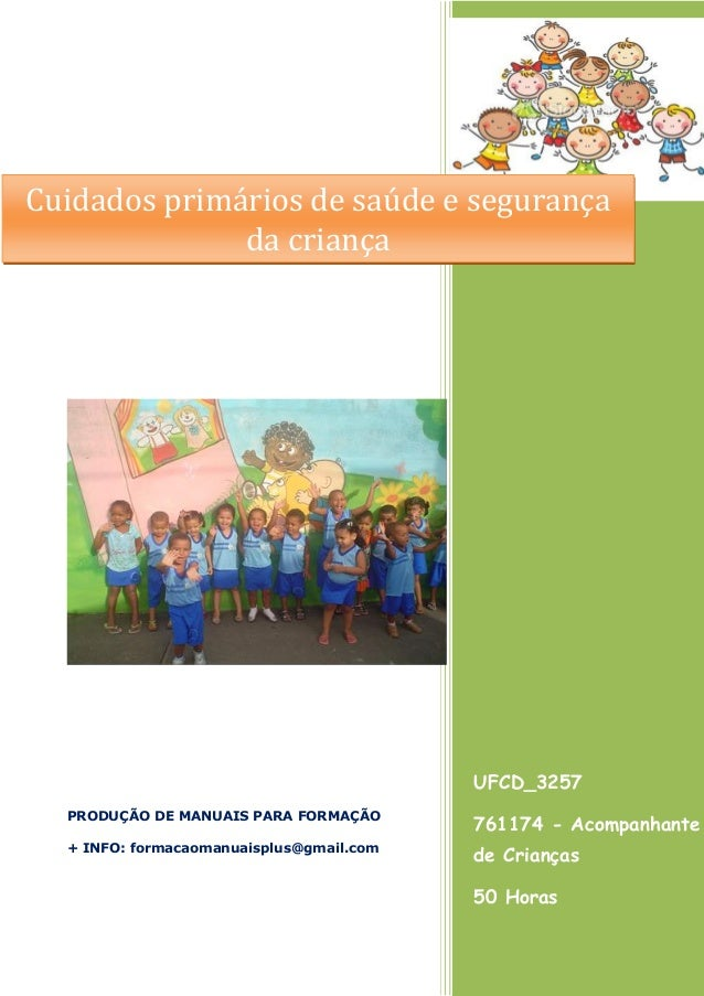 Cuidados primários de saúde e segurança da criança  UFCD_3257 PRODUÇÃO DE MANUAIS PARA FORMAÇÃO  761174 - Acompanhante  + ...