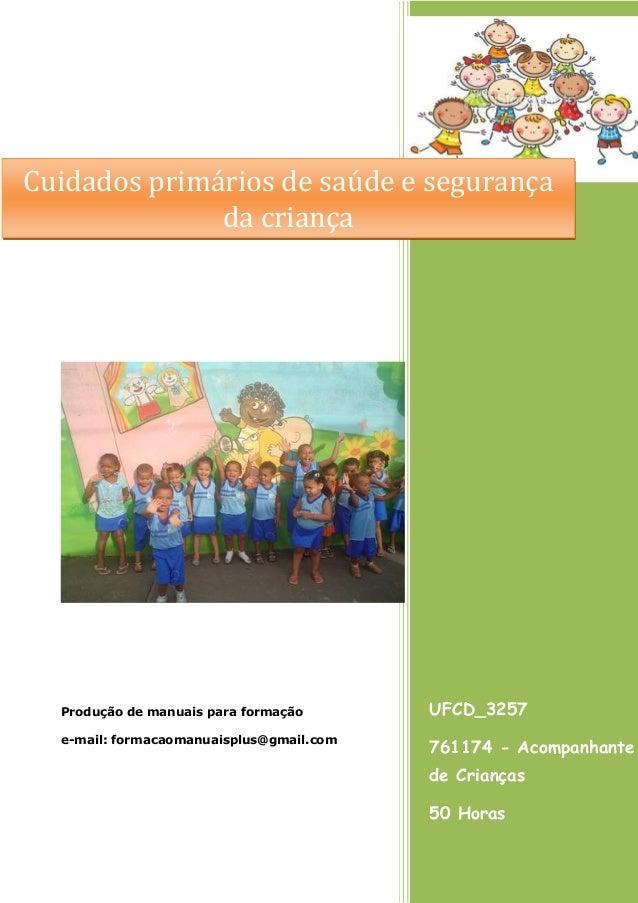 UFCD_3257 761174 - Acompanhante de Crianças 50 Horas Produção de manuais para formação e-mail: formacaomanuaisplus@gmail.c...