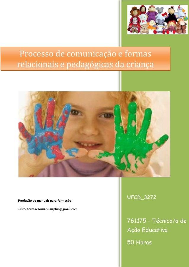 UFCD_3272 761175 - Técnico/a de Ação Educativa 50 Horas Produção de manuais para formação: +info: formacaomanuaisplus@gmai...