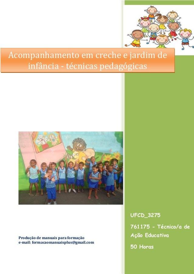 UFCD_3275 761175 - Técnico/a de Ação Educativa 50 Horas Produção de manuais para formação e-mail: formacaomanuaisplus@gmai...