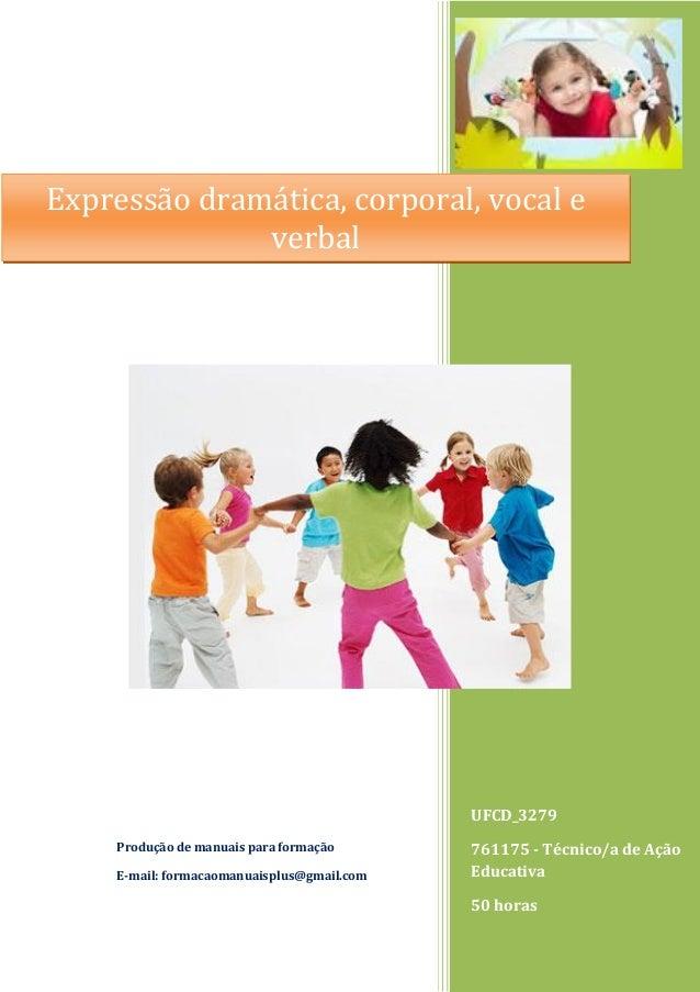 UFCD_3279 761175 - Técnico/a de Ação Educativa 50 horas Produção de manuais para formação E-mail: formacaomanuaisplus@gmai...