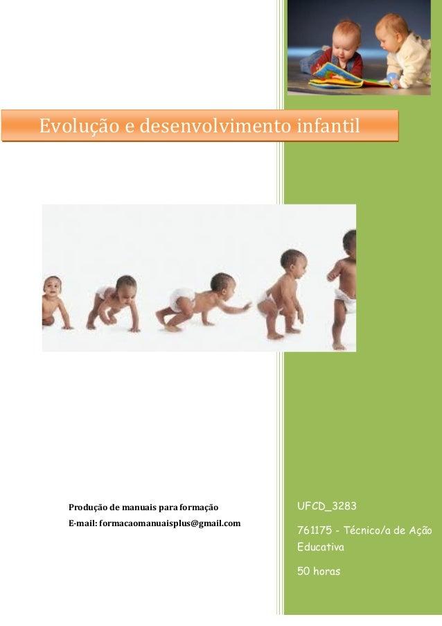 UFCD_3283  761175 - Técnico/a de Ação Educativa  50 horas  Produção de manuais para formação  E-mail: formacaomanuaisplus@...