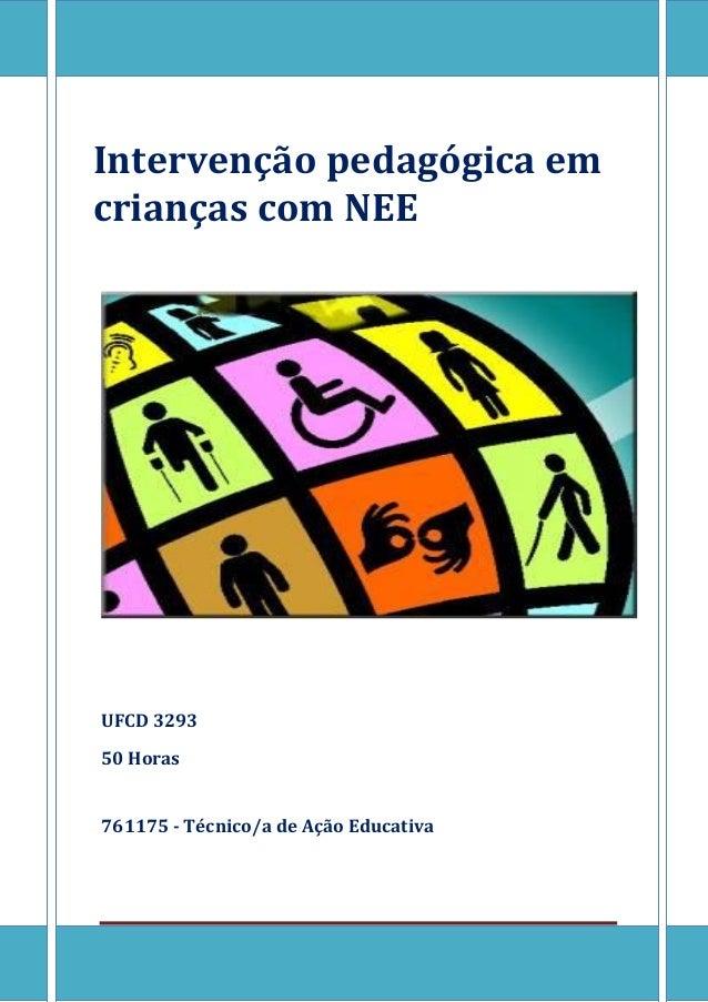 [Escreva texto] Página 0 Intervenção pedagógica em crianças com NEE UFCD 3293 50 Horas 761175 - Técnico/a de Ação Educativa