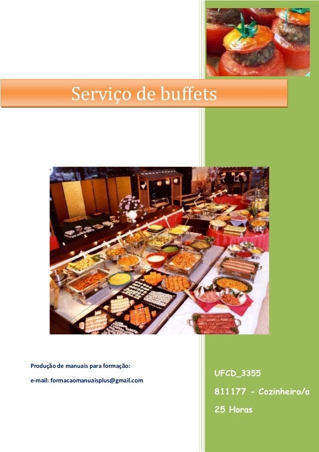 UFCD_3355 811177 - Cozinheiro/a 25 Horas Produção de manuais para formação: e-mail: formacaomanuaisplus@gmail.com Serviço ...