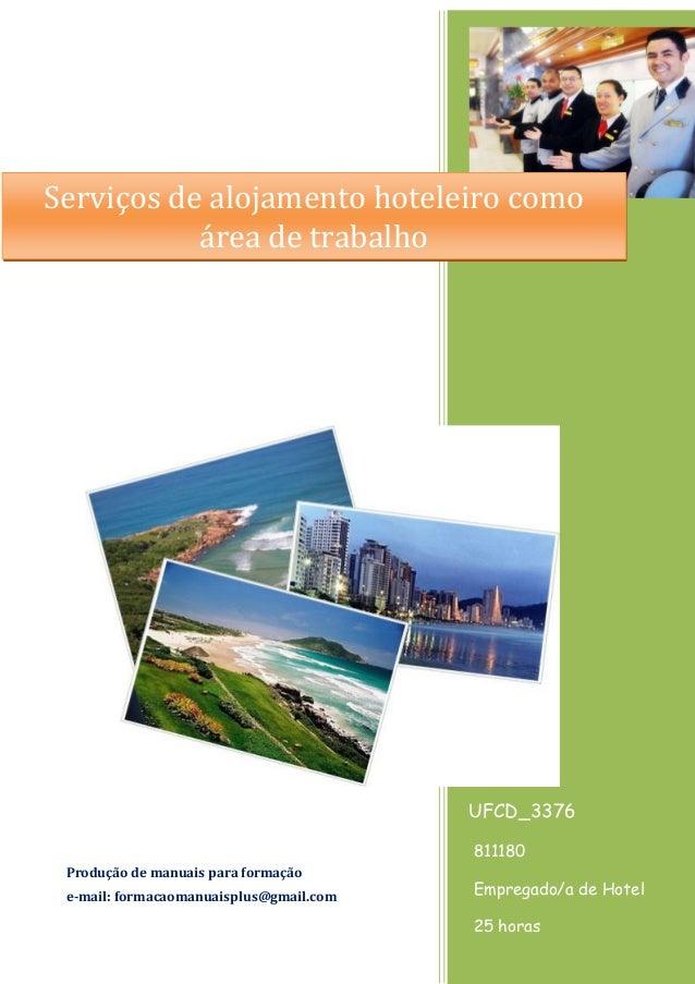 344032 UFCD_3376 811180 Empregado/a de Hotel 25 horas Produção de manuais para formação e-mail: formacaomanuaisplus@gmail....