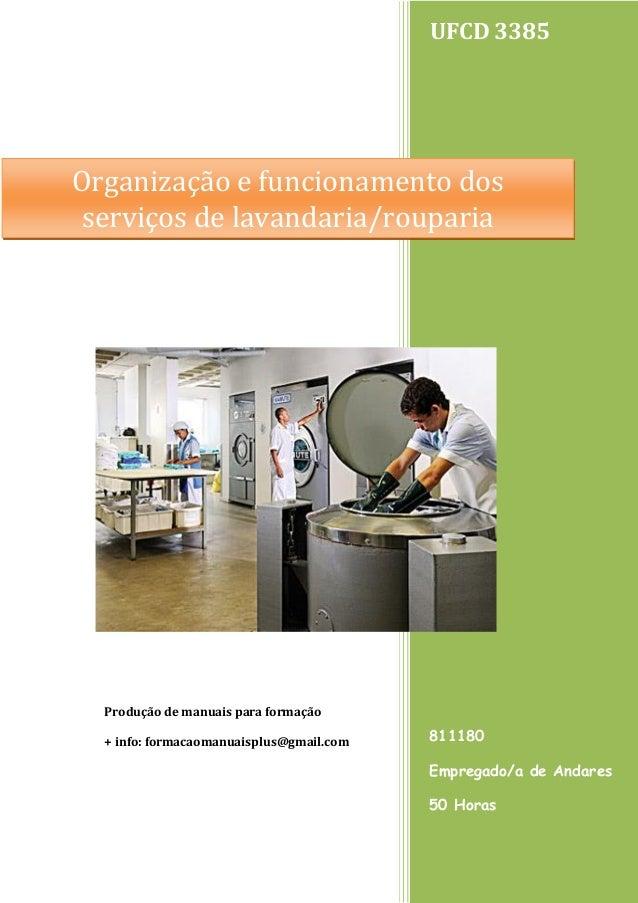 UFCD 3385 811180 Empregado/a de Andares 50 Horas Produção de manuais para formação + info: formacaomanuaisplus@gmail.com O...