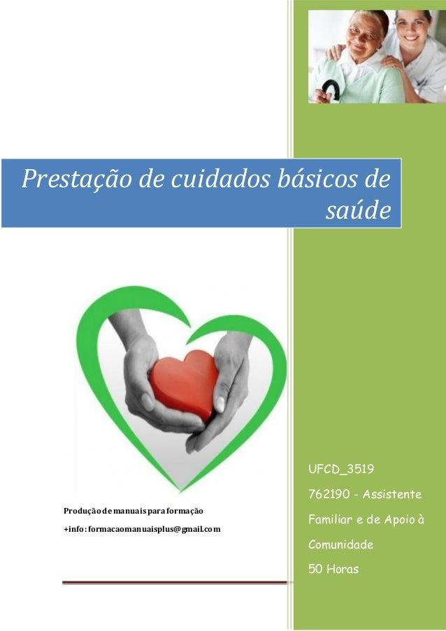 Página 1 [Ano] Produção demanuaisparaformação +info:formacaomanuaisplus@gmail.com UFCD_3519 762190 - Assistente Familiar e...
