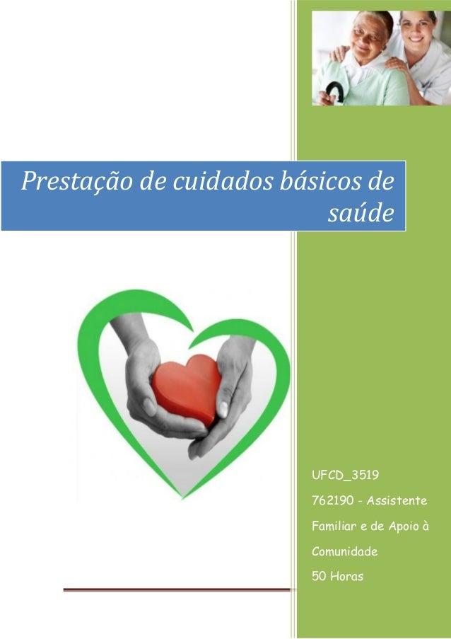 Página 1  [Ano]  UFCD_3519  762190 - Assistente Familiar e de Apoio à Comunidade  50 Horas  Prestação de cuidados básicos ...