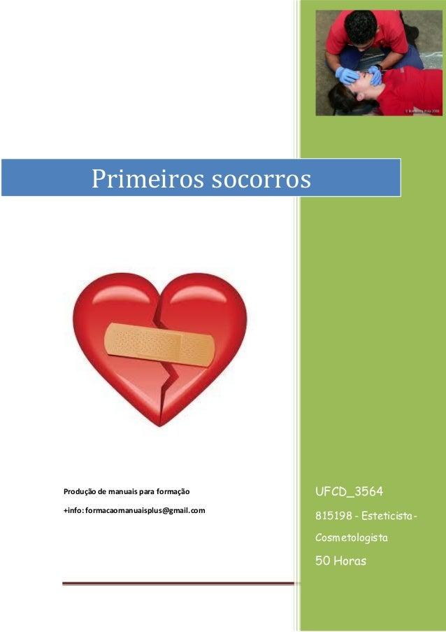 Página 1 [Ano] Produção de manuais para formação +info: formacaomanuaisplus@gmail.com UFCD_3564 815198 - Esteticista- Cosm...