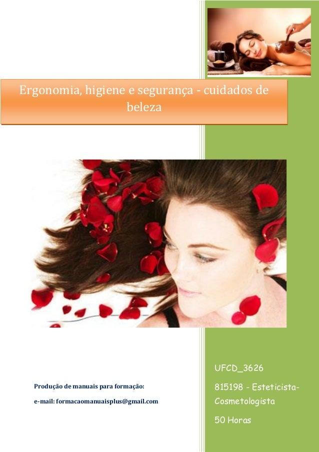 UFCD_3626 815198 - Esteticista- Cosmetologista 50 Horas Produção de manuais para formação: e-mail: formacaomanuaisplus@gma...