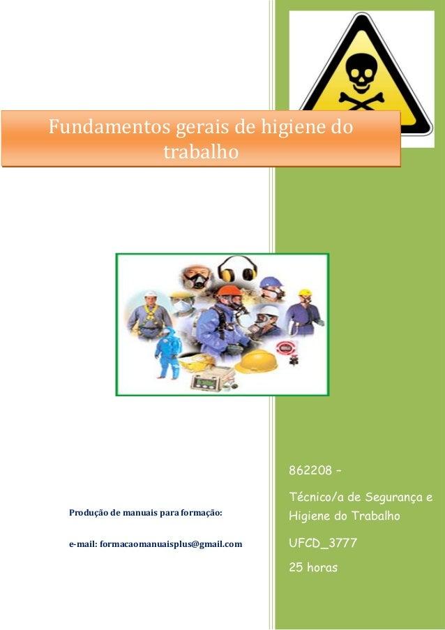 862208 – Técnico/a de Segurança e Higiene do Trabalho UFCD_3777 25 horas Produção de manuais para formação: e-mail: formac...