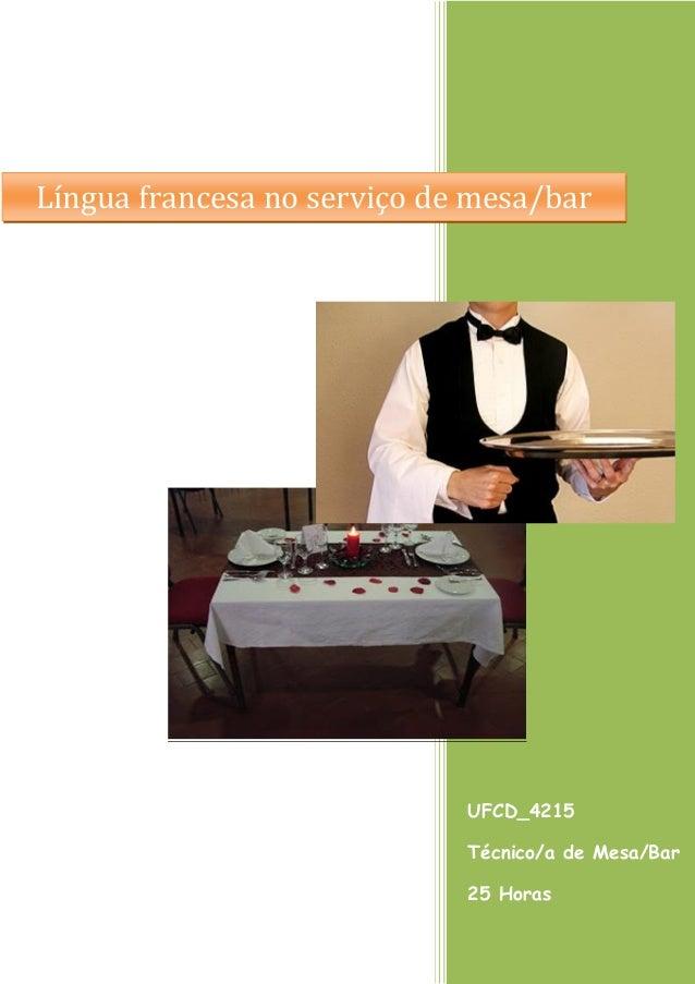 Língua francesa no serviço de mesa/bar  811184  UFCD_4215 Técnico/a de Mesa/Bar 25 Horas