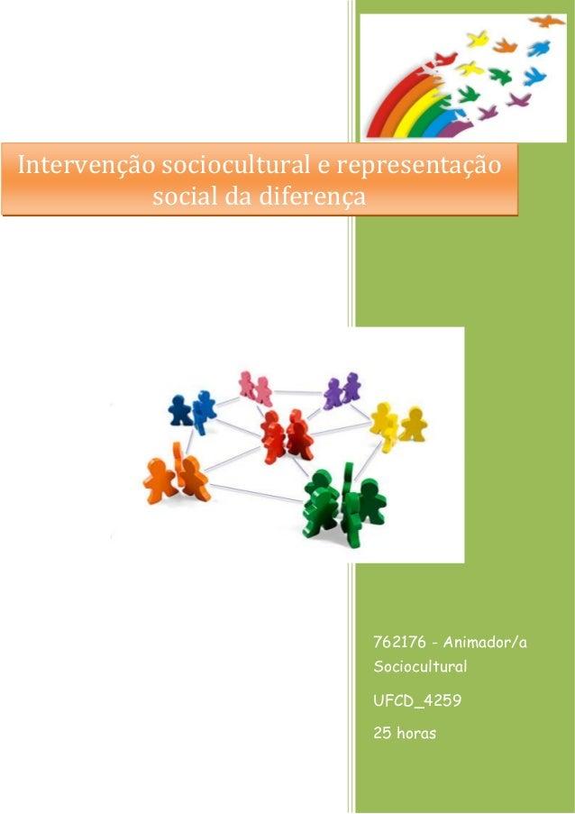 762176 - Animador/a Sociocultural UFCD_4259 25 horas Intervenção sociocultural e representação social da diferença
