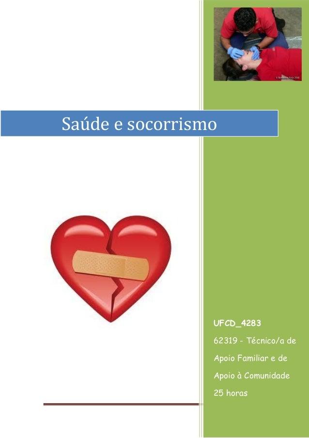 Página 1 [Ano] UFCD_4283 62319 - Técnico/a de Apoio Familiar e de Apoio à Comunidade 25 horas Saúde e socorrismo
