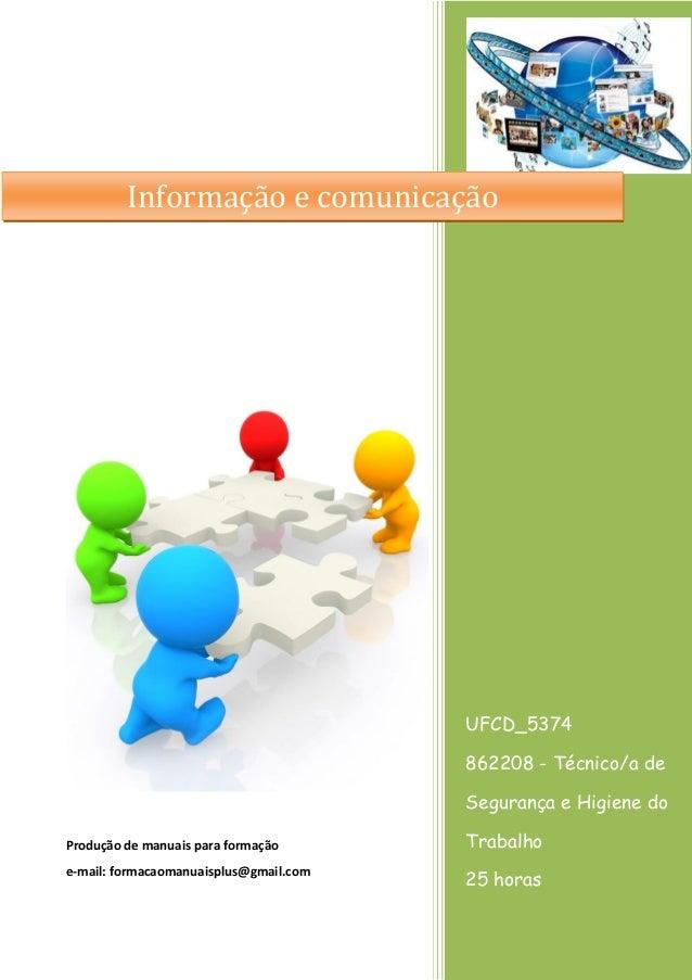 UFCD_5374 862208 - Técnico/a de Segurança e Higiene do Trabalho 25 horas Produção de manuais para formação e-mail: formaca...