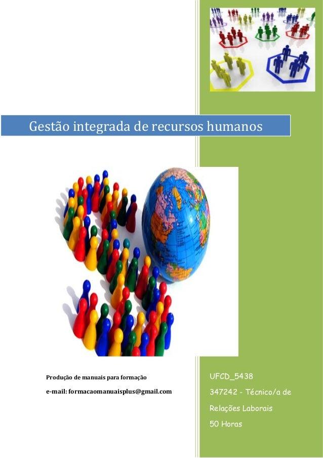 Produção de manuais para formação e-mail: formacaomanuaisplus@gmail.com UFCD_5438 347242 - Técnico/a de Relações Laborais ...