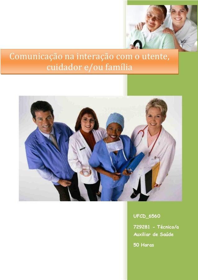 UFCD_6560 729281 - Técnico/a Auxiliar de Saúde 50 Horas Comunicação na interação com o utente, cuidador e/ou família