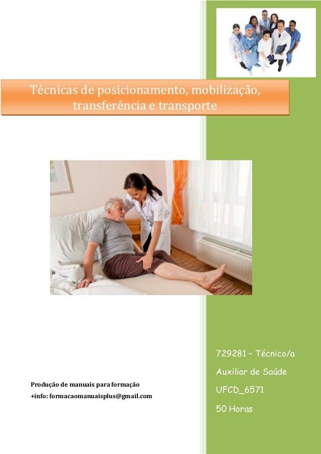 729281 – Técnico/a Auxiliar de Saúde UFCD_6571 50 Horas Produção de manuais para formação +info: formacaomanuaisplus@gmail...