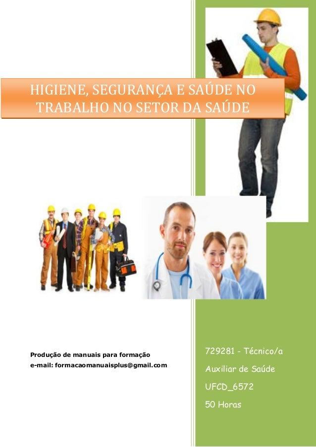 729281 - Técnico/a Auxiliar de Saúde UFCD_6572 50 Horas Produção de manuais para formação e-mail: formacaomanuaisplus@gmai...