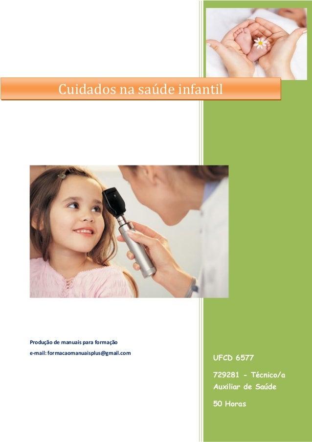 UFCD 6577 729281 - Técnico/a Auxiliar de Saúde 50 Horas Produção de manuais para formação e-mail: formacaomanuaisplus@gmai...