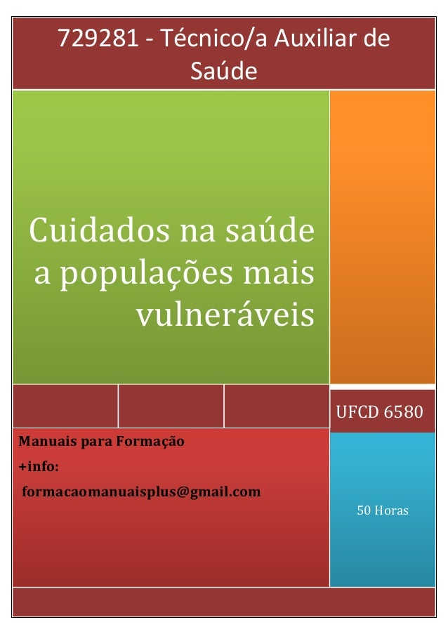 50 Horas  Manuais para Formação  +info:  formacaomanuaisplus@gmail.com  UFCD 6580  Cuidados na saúde a populações mais vul...