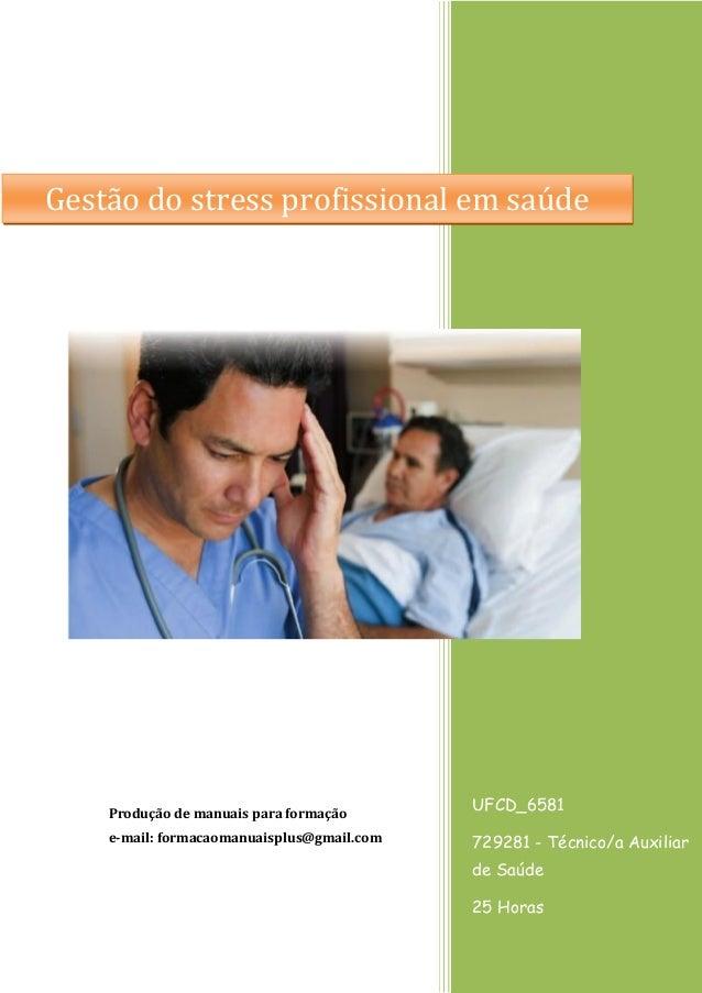 UFCD_6581  729281 - Técnico/a Auxiliar de Saúde  25 Horas  Produção de manuais para formação  e-mail: formacaomanuaisplus@...