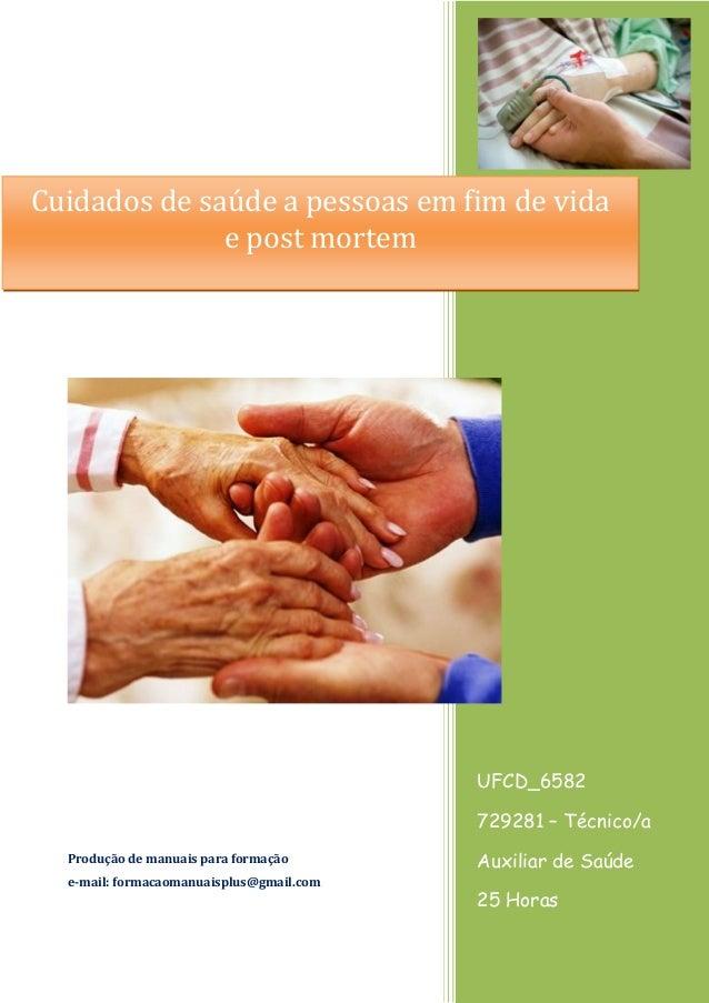 UFCD_6582 729281 – Técnico/a Auxiliar de Saúde 25 Horas Produção de manuais para formação e-mail: formacaomanuaisplus@gmai...