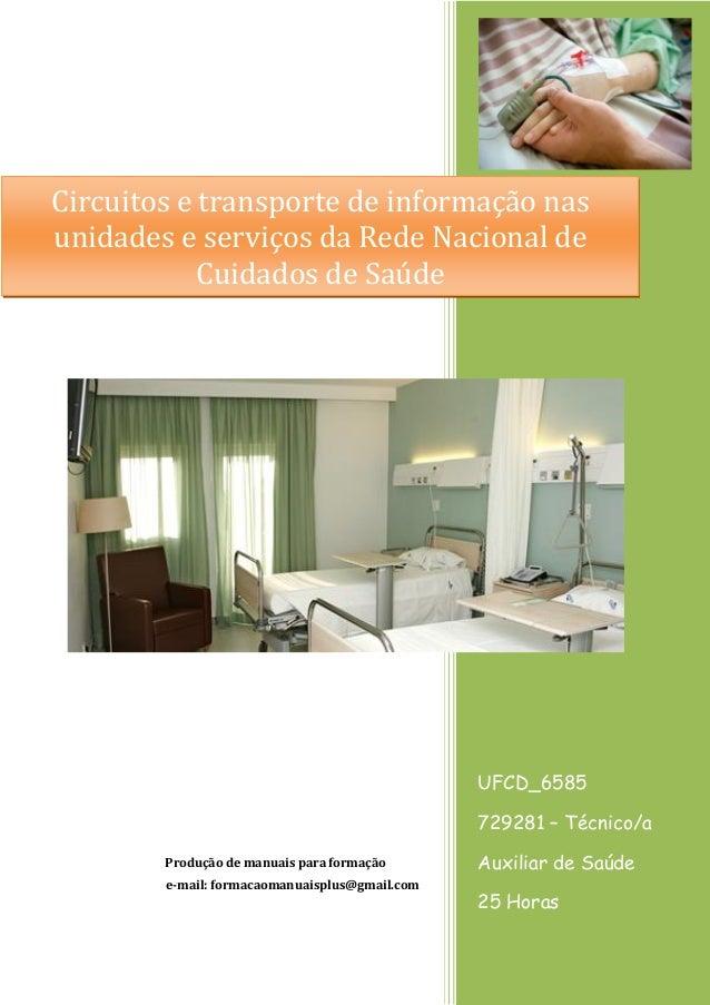 UFCD_6585 729281 – Técnico/a Auxiliar de Saúde 25 Horas Produção de manuais para formação e-mail: formacaomanuaisplus@gmai...