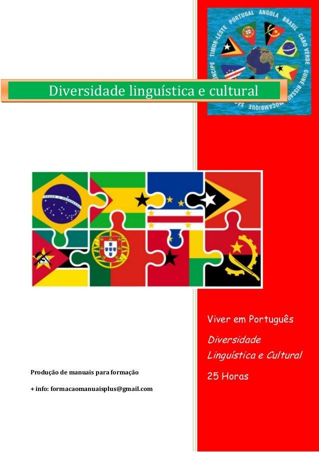 Viver em Português Diversidade Linguística e Cultural 25 Horas Produção de manuais para formação + info: formacaomanuaispl...