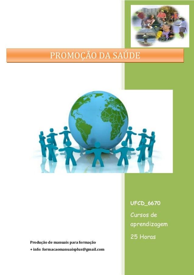 UFCD_6670 Cursos de aprendizagem 25 Horas Produção de manuais para formação + info: formacaomanuaisplus@gmail.com PROMOÇÃO...