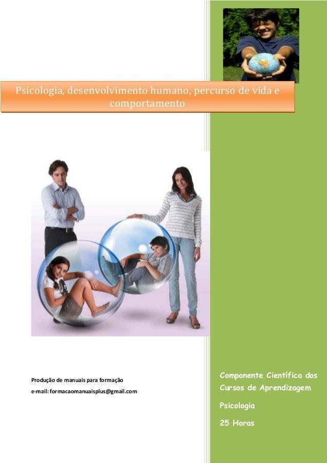 Componente Científica dos Cursos de Aprendizagem Psicologia 25 Horas Produção de manuais para formação e-mail: formacaoman...