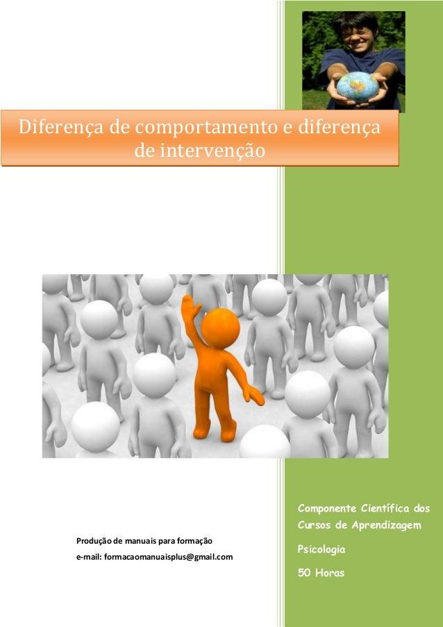 Componente Científica dos Cursos de Aprendizagem Psicologia 50 Horas Produção de manuais para formação e-mail: formacaoman...