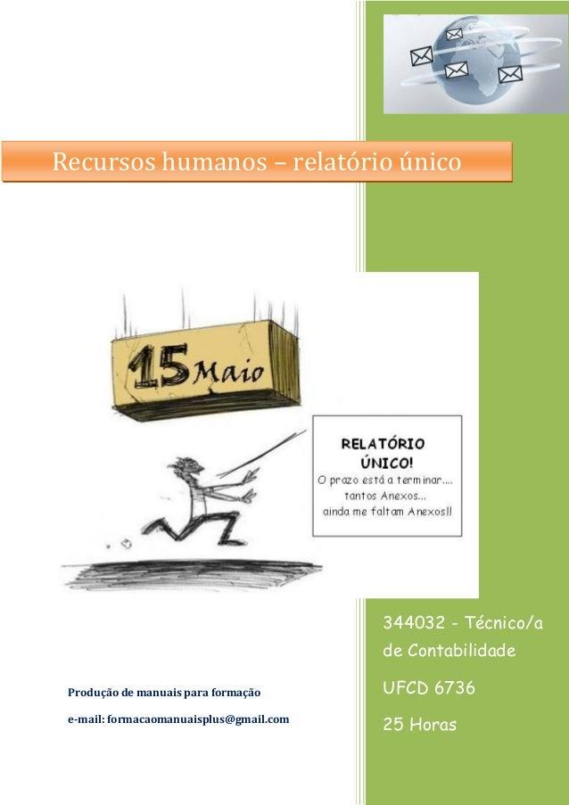 344032 - Técnico/a de Contabilidade UFCD 6736 25 Horas Produção de manuais para formação e-mail: formacaomanuaisplus@gmail...