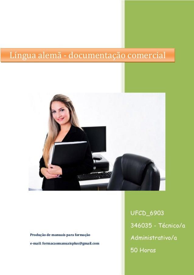 UFCD_6903 346035 - Técnico/a Administrativo/a 50 Horas Produção de manuais para formação e-mail: formacaomanuaisplus@gmail...