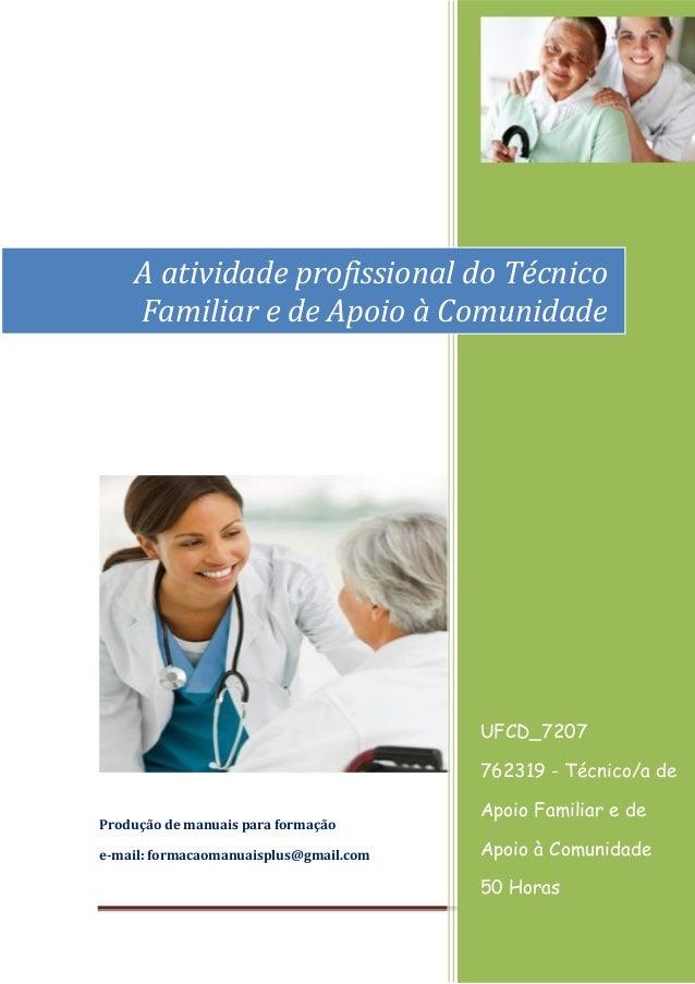 Página 1 [Ano] Produção de manuais para formação e-mail: formacaomanuaisplus@gmail.com UFCD_7207 762319 - Técnico/a de Apo...
