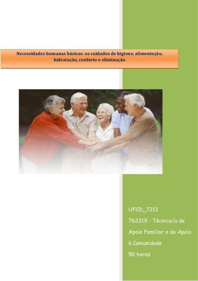 UFCD_7213 762319 - Técnico/a de Apoio Familiar e de Apoio à Comunidade 50 horas Necessidades humanas básicas: os cuidados ...