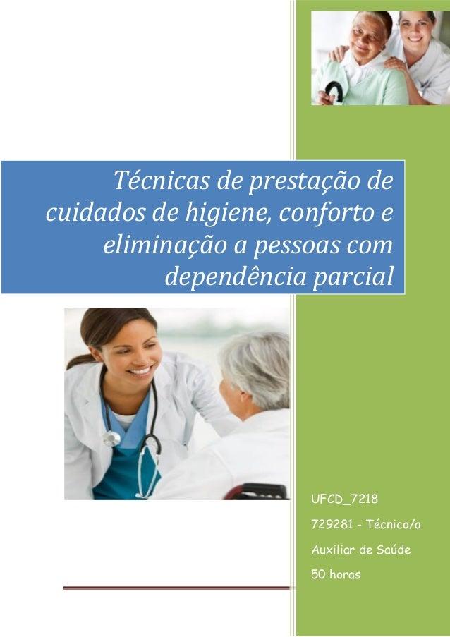 Página 1 [Ano] UFCD_7218 729281 - Técnico/a Auxiliar de Saúde 50 horas Técnicas de prestação de cuidados de higiene, confo...