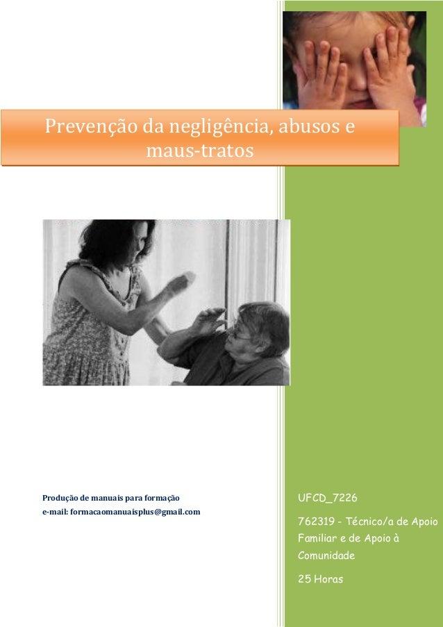 UFCD_7226 762319 - Técnico/a de Apoio Familiar e de Apoio à Comunidade 25 Horas Produção de manuais para formação e-mail: ...