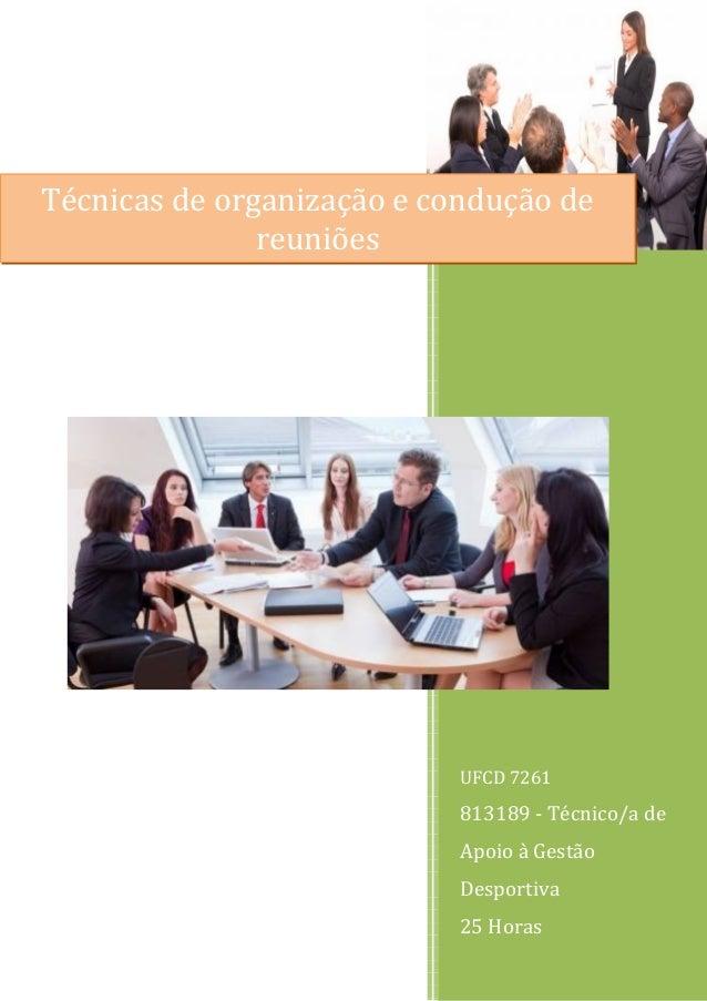Técnicas de organização e condução de  UFCD 7261  813189 - Técnico/a de  Apoio à Gestão  Desportiva  25 Horas  reuniões