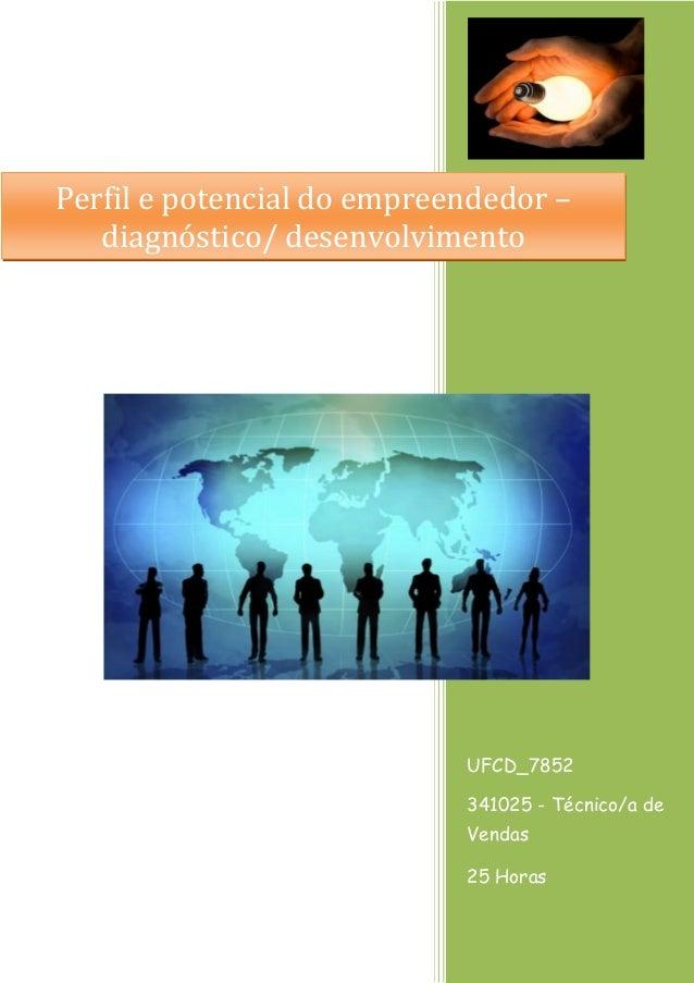 UFCD_7852 341025 - Técnico/a de Vendas 25 Horas Perfil e potencial do empreendedor – diagnóstico/ desenvolvimento