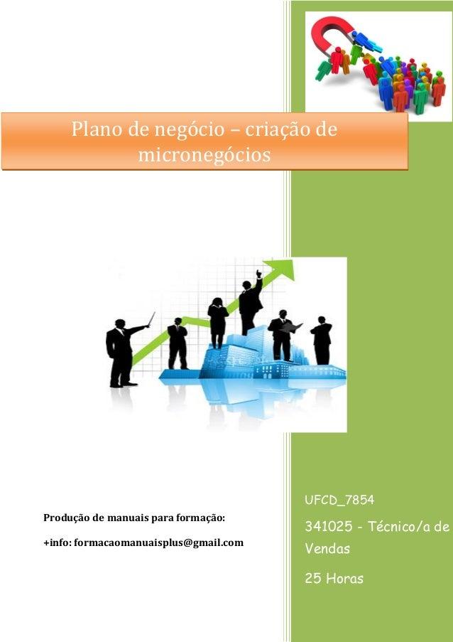 Plano de negócio – criação de micronegócios  UFCD_7854 Produção de manuais para formação:  341025 - Técnico/a de  +info: f...