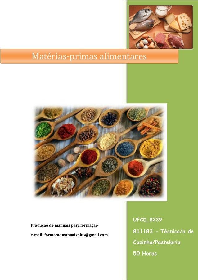 UFCD_8239  811183 - Técnico/a de Cozinha/Pastelaria  50 Horas  Produção de manuais para formação  e-mail: formacaomanuaisp...